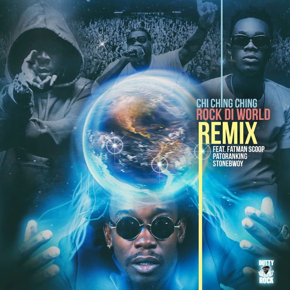 "Chi Ching Ching ""Rock Di World"" (Remix) feat Fatman Scoop, Patoranking, and Stonebwoy - Dubshot Records"