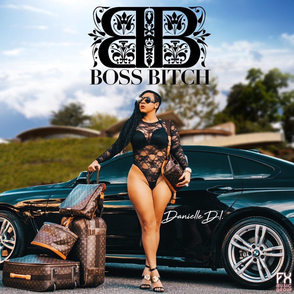Danielle D.I. - Boss Bitch - FX Music Group