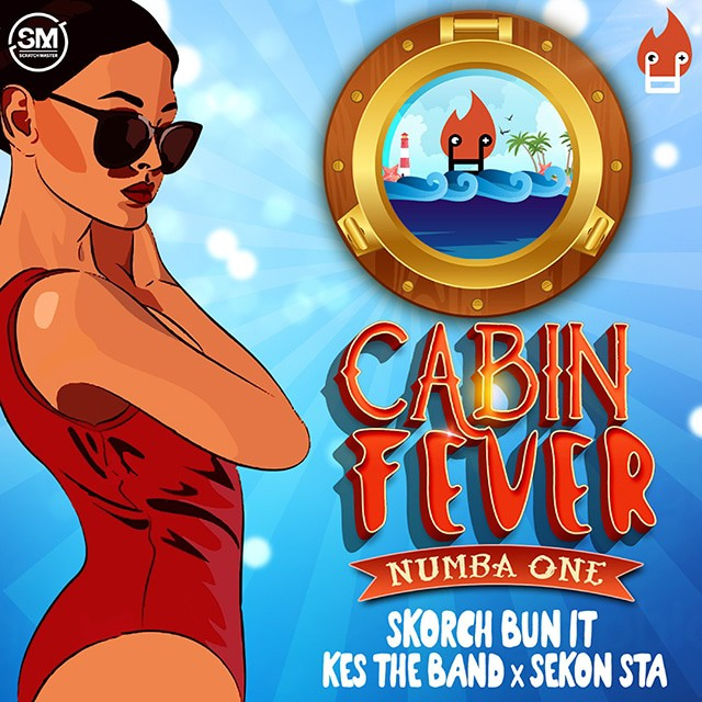Skorch Bun It x Kes The Band x Sekon Sta - Cabin Fever (Numba One) wav