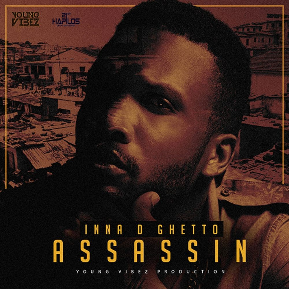Assassin - Inna D Ghetto - Young Vibez Production