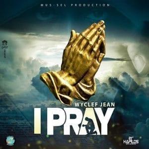 Wyclef Jean - I Pray