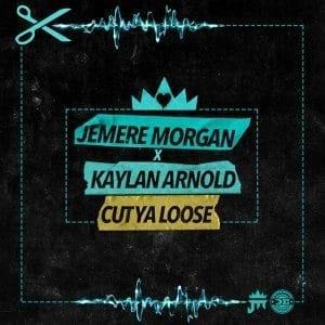 Jemere Morgan & Kaylan Arnold - Cut Ya Loose