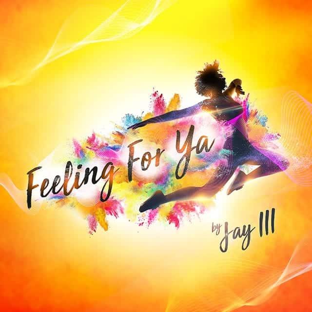 Jay lll - Feeling For Ya