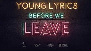 Young Lyrics - Before We Leave