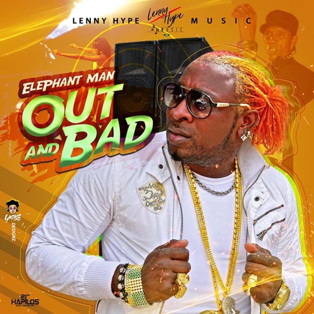 Elephant Man - Out & Bad - Lenny Hype Music