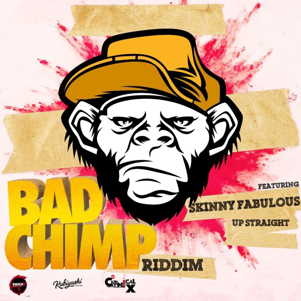 Skinny Fabulous - Up Straight - Bad Chimp Riddim