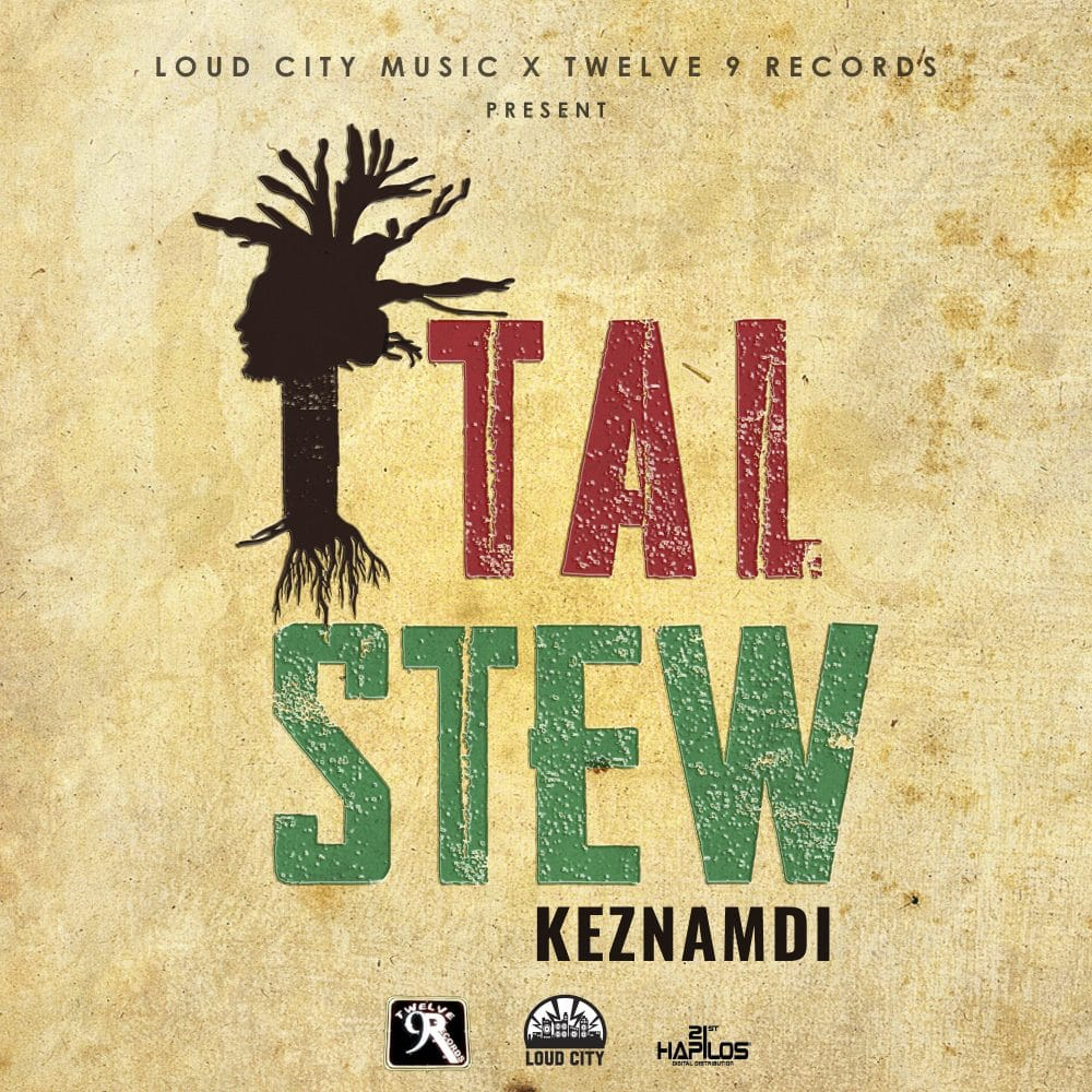 Keznamdi - Ital Stew - Twelve 9 Records / Loud City Music