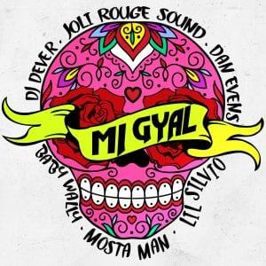Joli Rouge Sound, Dj Dever, Dan Evens Ft Lil Silvio, Baby Wally & Mosta Man - Mi Gyal