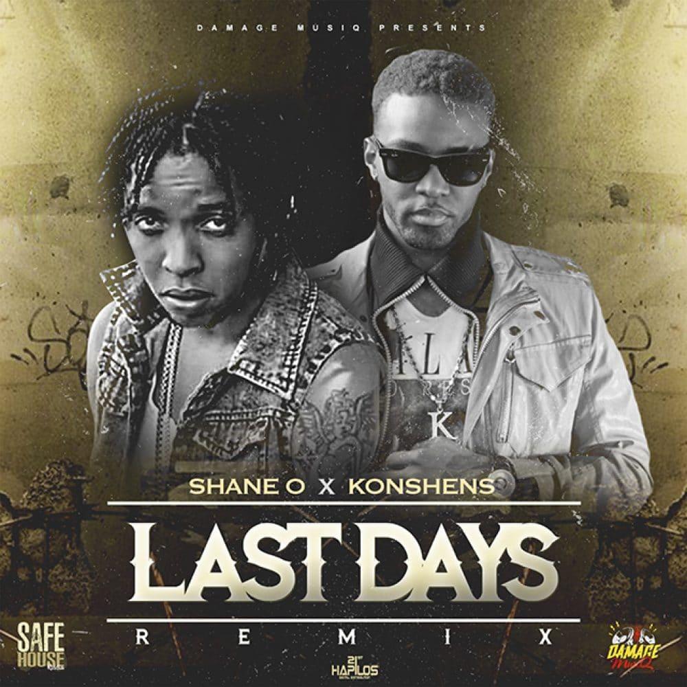 Shane O ft. Konshens - Last Days (Remix) - Damage Musiq