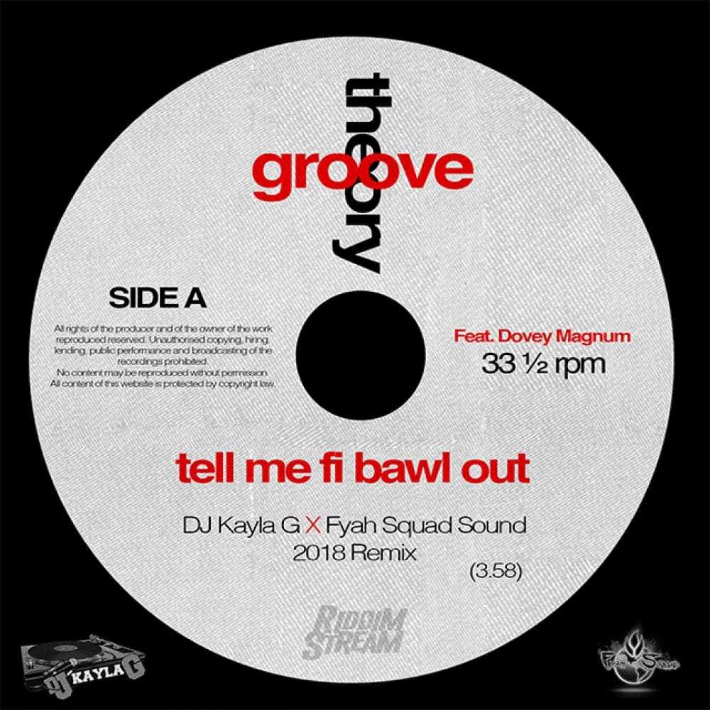 Groove Theory feat. Dovey Magnum - Tell Me To Bawl Out (DJ Kayla G x Fyah Squad Sound REMIX)