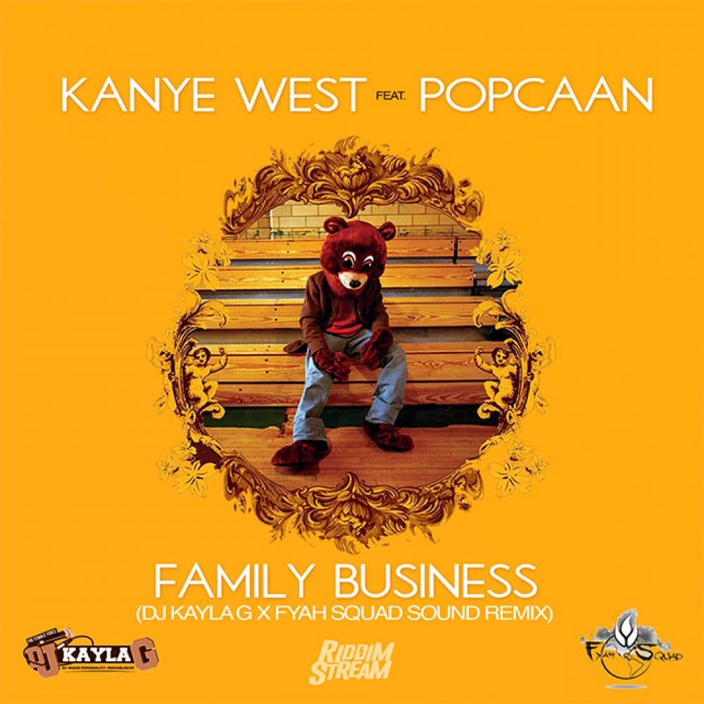 Kanye West feat. Popcaan - Family Business (DJ Kayla G x Fyah Squad Sound REMIX)