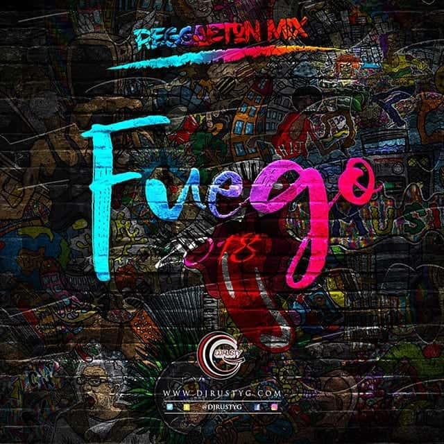 Dj Rusty G - Fuego 2018 (Reggaeton Mix)