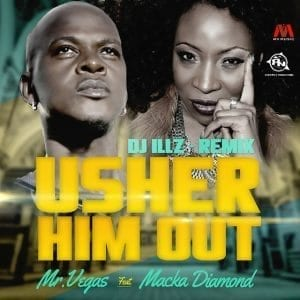 Mr Vegas & Macka Diamond - Usher Him Out Remix