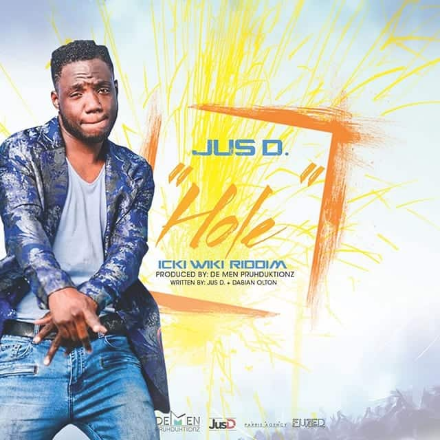 Jus D - Hole - Icki Wiki Riddim - Produced by De Men Pruhduktionz