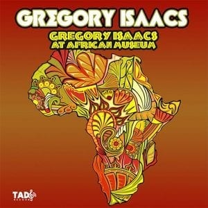Gregory Isaacs at African Museum - Tad's Record