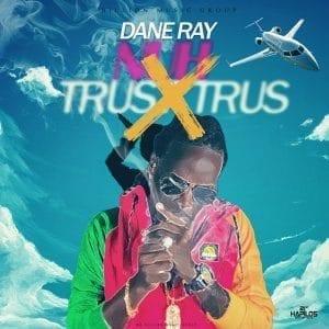 Dane Ray - Nuh Trus Trus - Billion Music Group