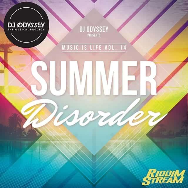 Dj Odyssey - Summer Disorder Music is Life Vol. 14