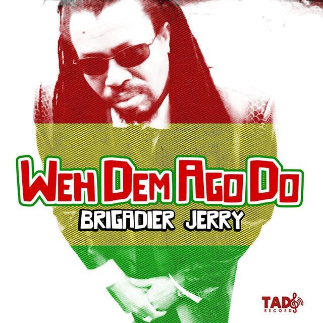 Brigadier Jerry - Weh Dem A go Do  - Tads Record - wav