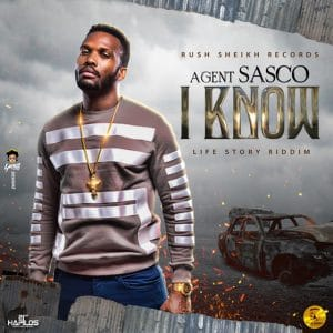 Agent Sasco - I Know - Rush Shiekh Records
