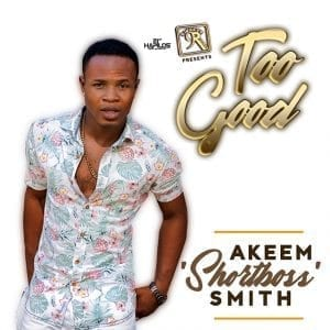 "Akeem ""Shortboss"" Smith - Too Good - Twelve 9 Records"