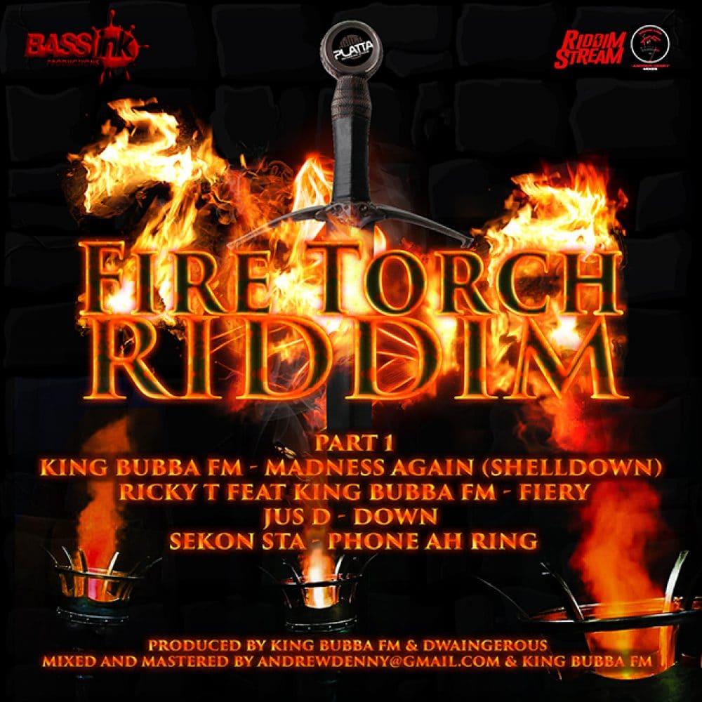 Fire Torch Riddim - Part 1 - King Bubba FM & Dwaingerous