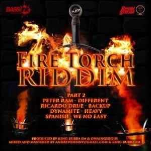 Fire Torch Riddim - Part 2 - King Bubba FM & Dwaingerous