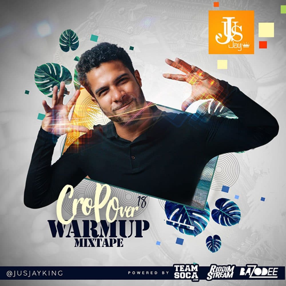 Jus-Jay - Crop Over '18 WARM UP Mixtape