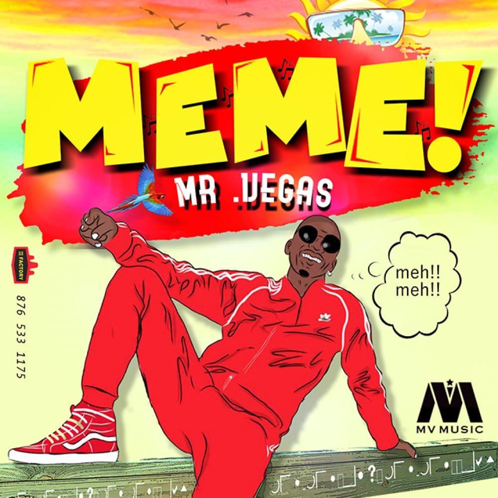 Mr Vegas - MEME - MV Music