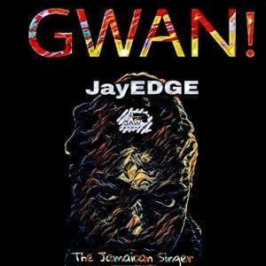 Jay EDGE - Gwan!