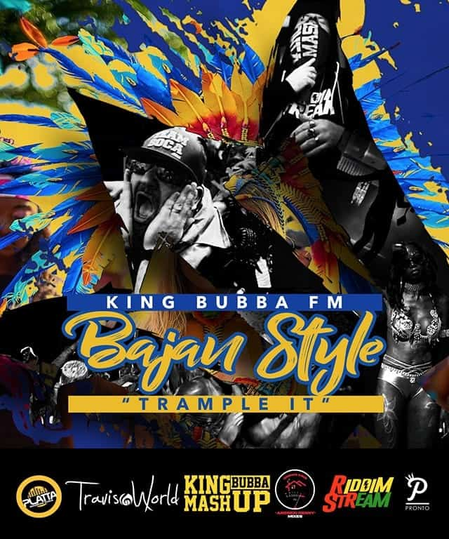 King Bubba FM - Bajan Style - Trample It  - Travis World x King Bubba FM