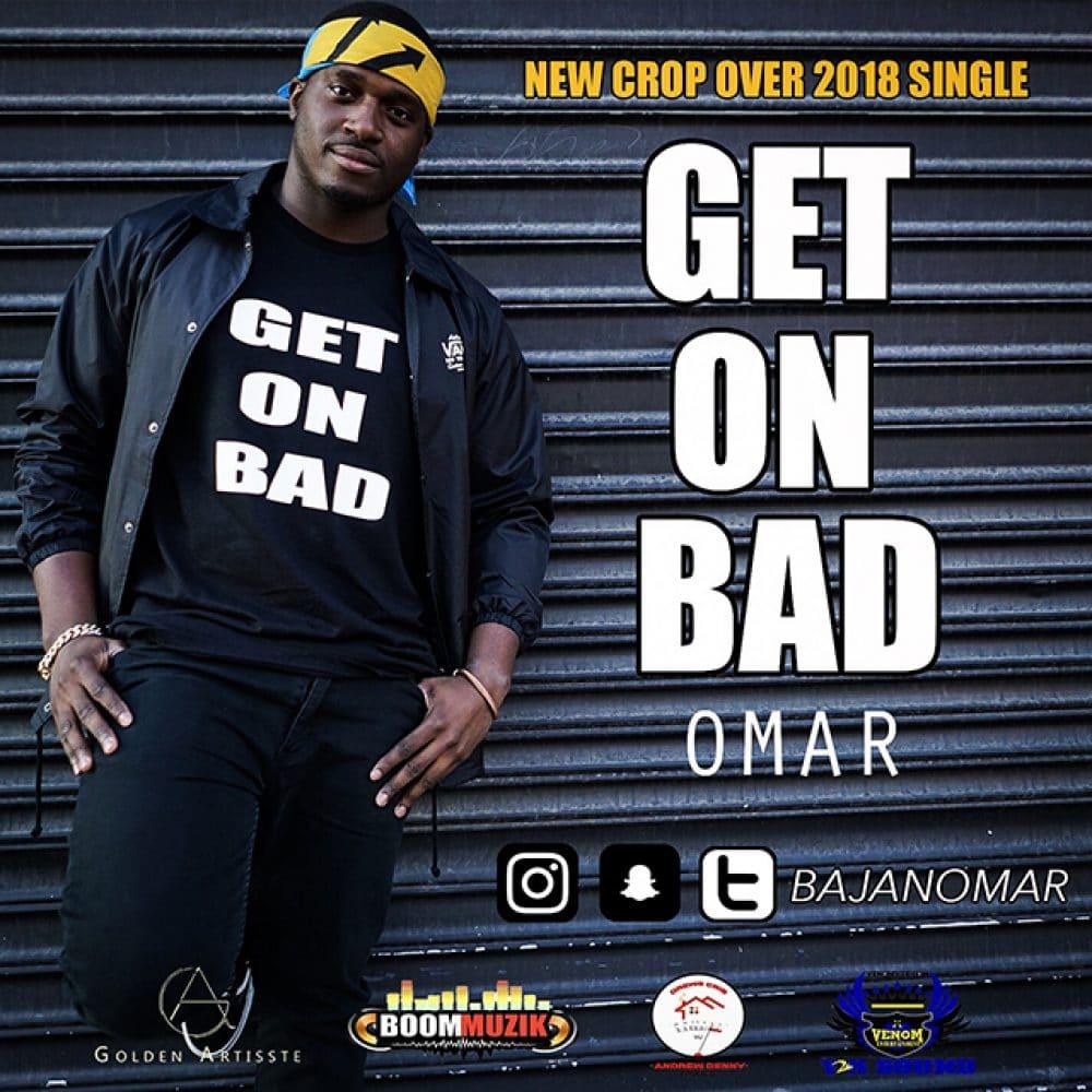 New 2018 Crop Over Release - Omar - Get On Bad
