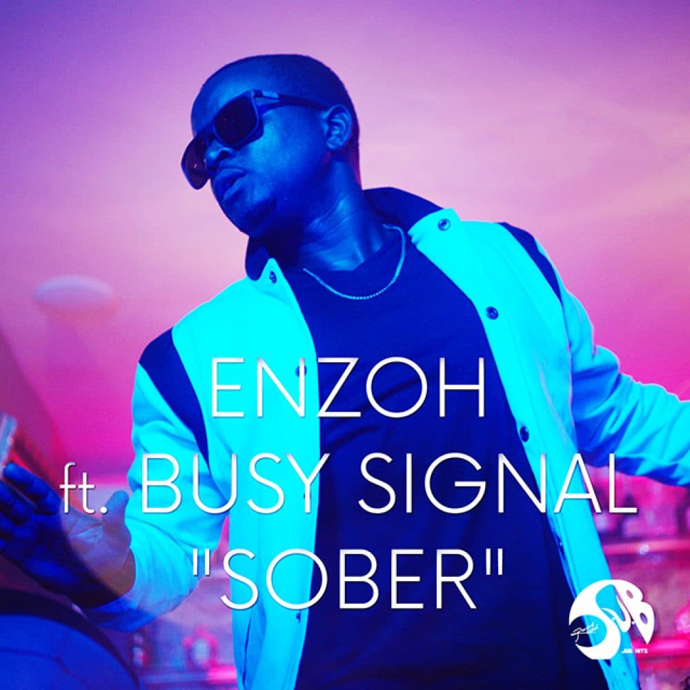 Enzoh feat. Busy Signal - Sober - JUB Records