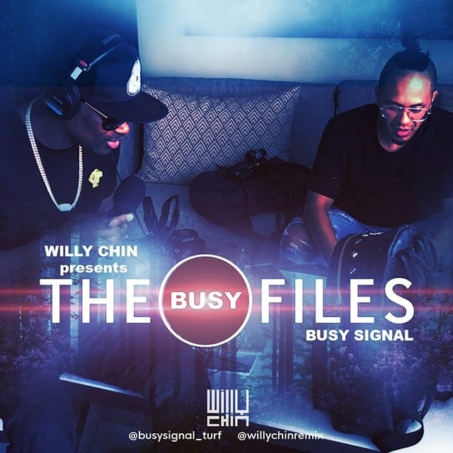 Willy Chin presents The Busy Files (Busy Signal 2018 Official Mixtape)