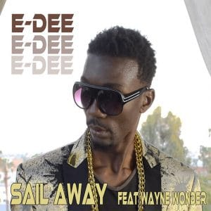Sail Away - E-Dee ft Wayne Wonder
