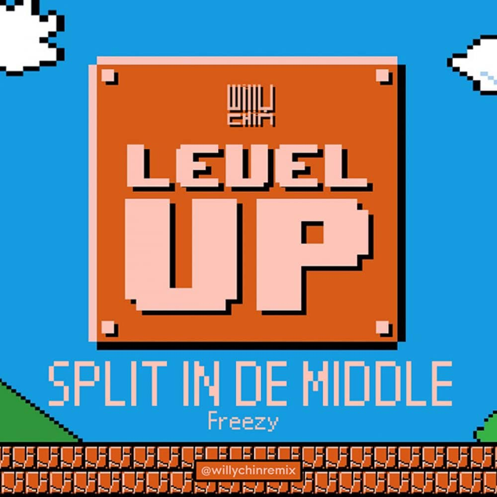 Willy Chin x Freezy - Split In De Middle Remix - Level Up