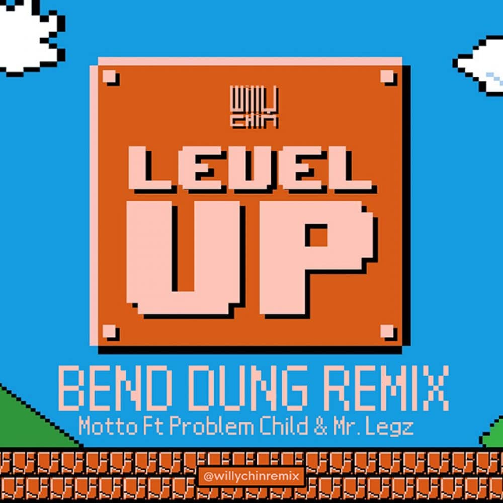 Willy Chin x Motto - Bend Dung Remix feat Problem Child & Mr Legz - Level Up