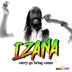 Izana – Carry Go Bring Come - Bwoyla Room Production / Tads Record
