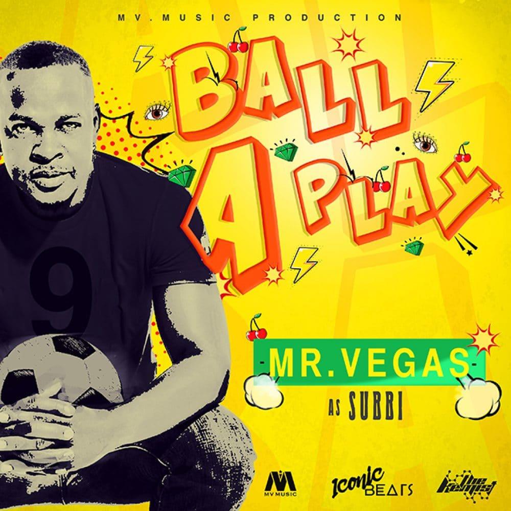 Mr Vegas - Ball A Play - MV Music