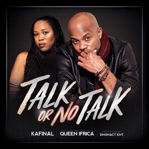 Kafinal & Queen Ifrica - Talk Or No Talk - Singnact Ent