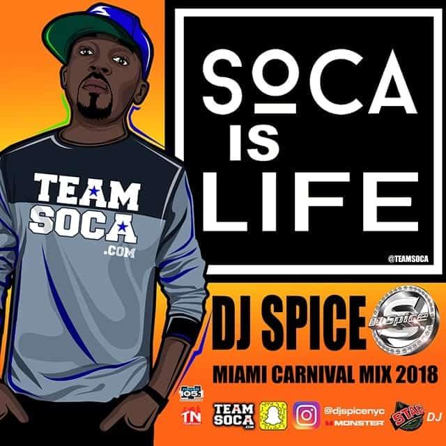 DJ Spice - 2018 Soca Is Life Miami Mix