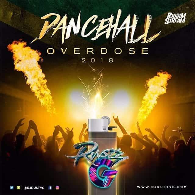 Dj Rusty G - Dancehall Overdose 2018