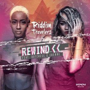 "Riddim Travelers ft Dutchess & Cherae ""Rewind"" (Monom Records)"