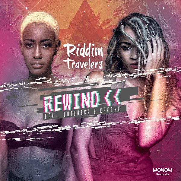 Riddim Travelers ft Dutchess & Cherae - Rewind (Monom Records) - Reggaeton Remix