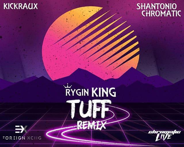 KickRaux x Shantonio (Chromatic) x Rygin King - TUFF Remix