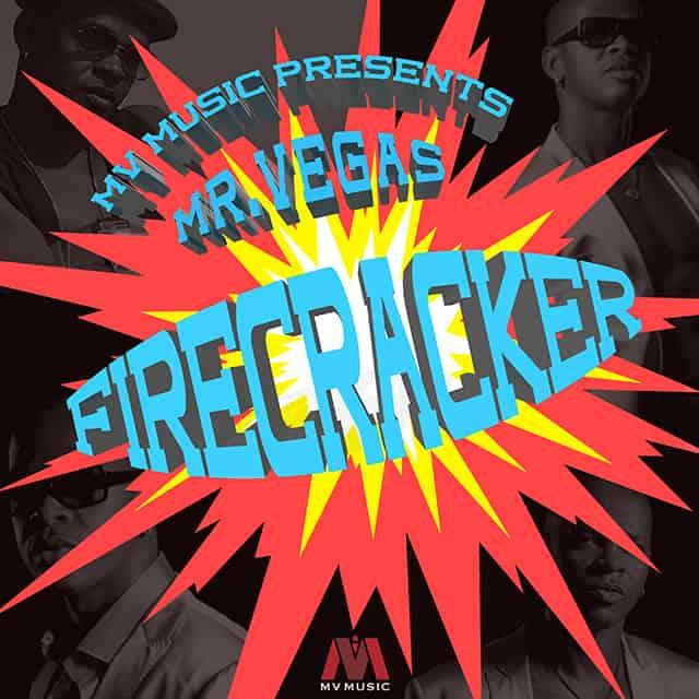 Mr Vegas - Firecracker - MV Music