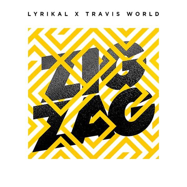 Lyrikal x Travis World - Zig Zag