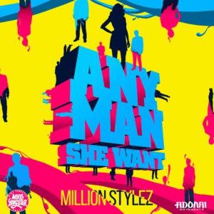 Million Stylez - Any Man She Want - Mike Yangstar Music