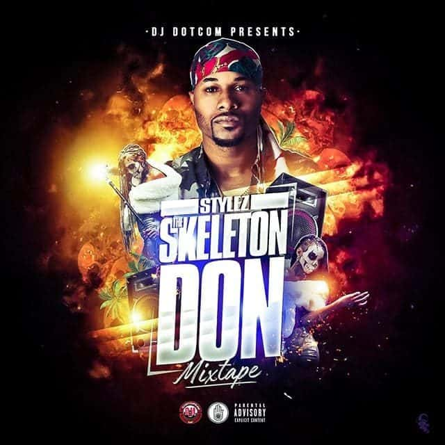 Dj DotCom Presents Stylez Official Mixtape - Skeleton Don