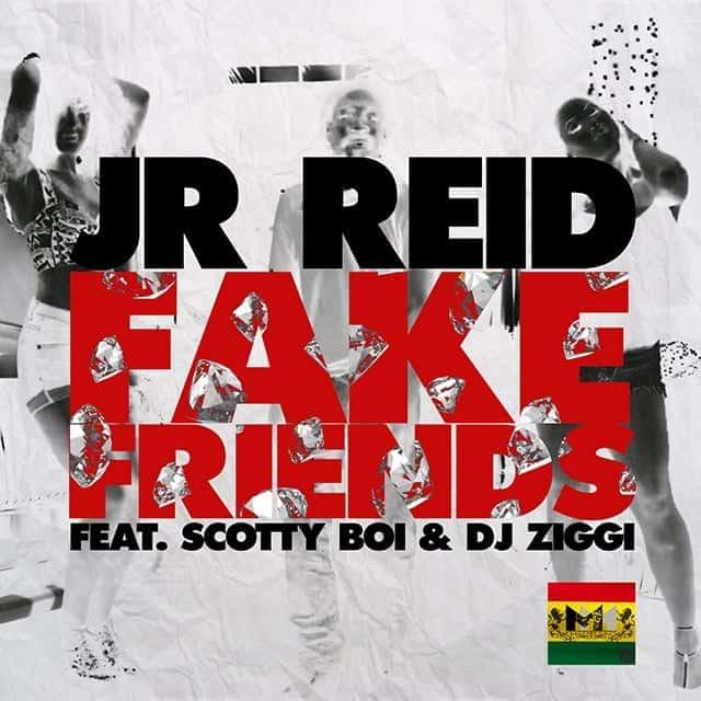Junior Reid - Fake Friends Feat. Scotty Boi & DJ Ziggi