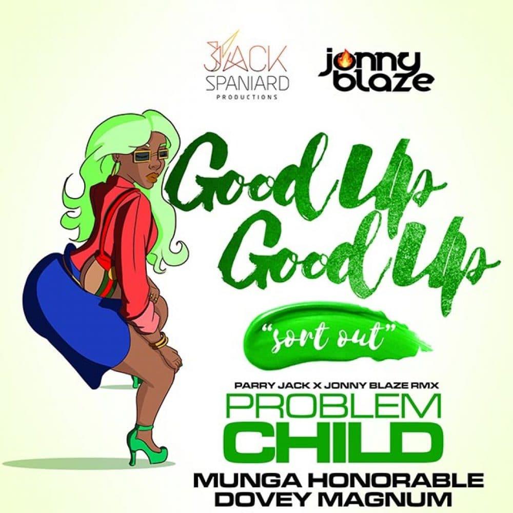 Good Up Good up Remix - Problem Child, Dovey Magnum, Munga Honorable - 2019 Soca